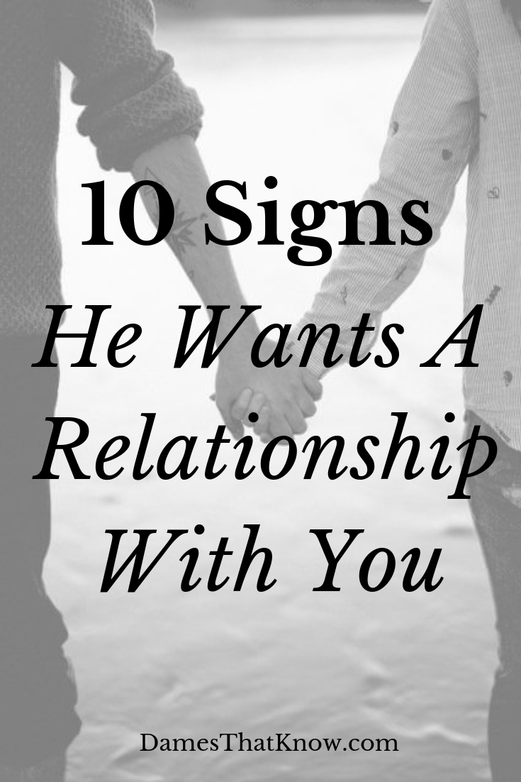 10 Signs He Wants A Relationship With You | Dames That Know