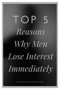Top 5 Reasons Why Men Lose Interest Immediately